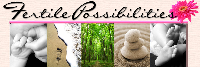 Fertile Possibilities Header - Pictures of baby hands, footprint on the beach, path through the tress, zen garden, baby feet